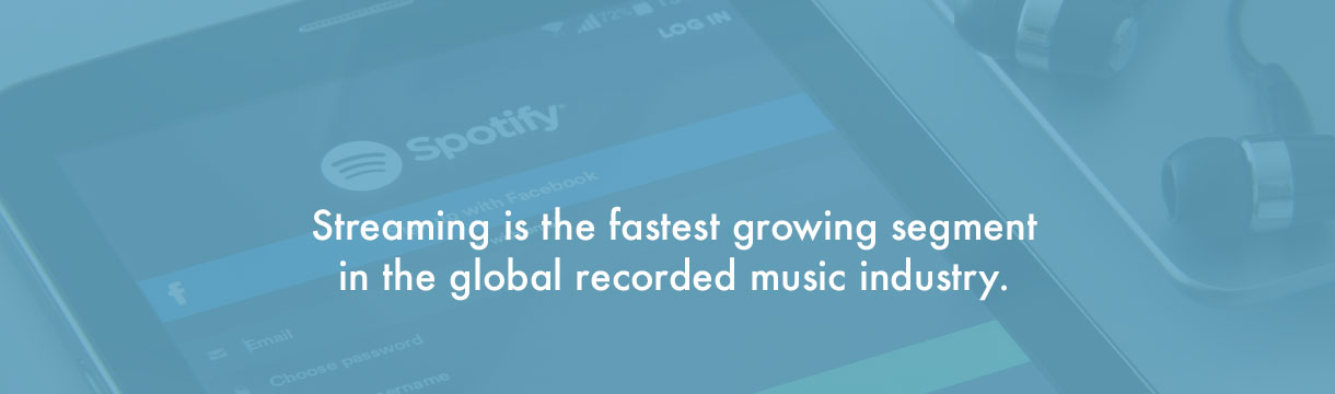 Streaming is the fastest growing segment in the music business.
